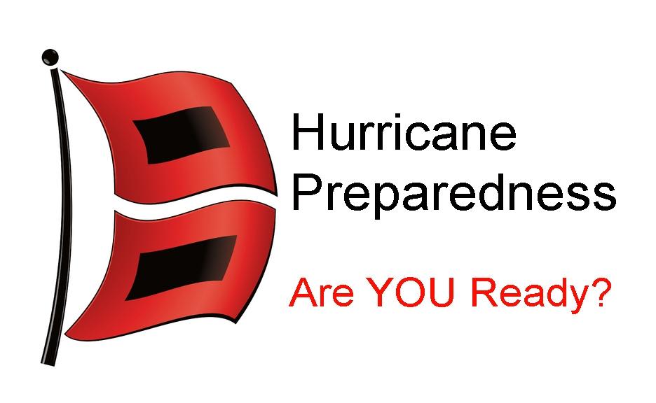 Hurricane Preparedness. Are You Ready?